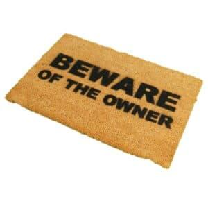 Beware Of The Owner Novelty Coir Doormat