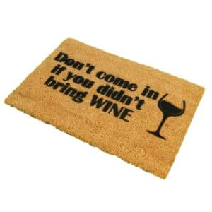Don't Come In Without Wine Novelty Coir Doormat