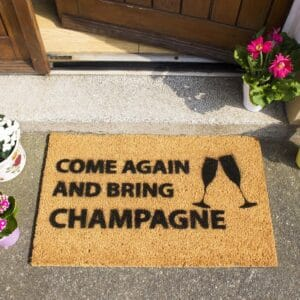 Come Again Bring Champagne Coir Doormat