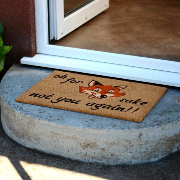 Oh For Fox Sake Not You Again Coir Front Doormat