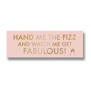 Hand me the fizz