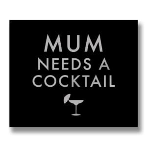 Mum Needs A Cocktail Metallic Detail Wooden Hanging Plaque